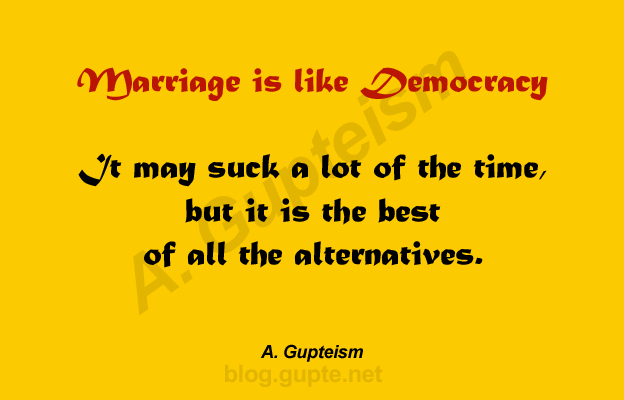 Marriage is like Democracy AGupteism-5
